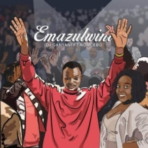 DJ Ganyani - Emazulwini (ft. Nomcebo)